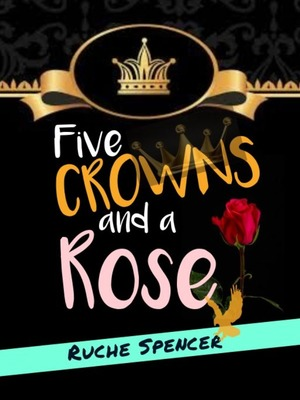 Five Crowns and a Rose