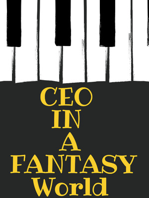 CEO In A Musical Fantasy World
