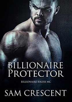 Billionaire Protector (Billionaire Bikers MC #1)