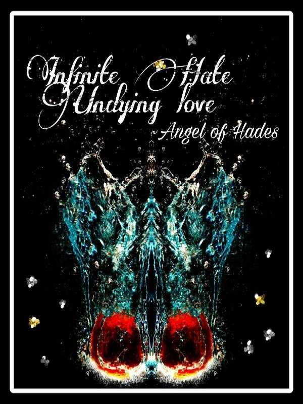 Infinite Hate Undying Love